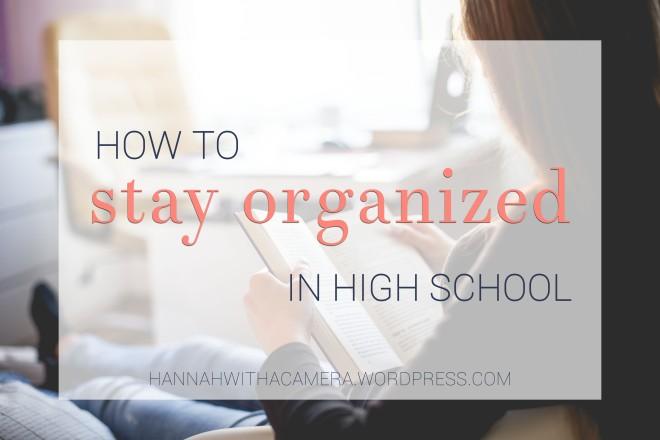 How to Stay Organized in High School